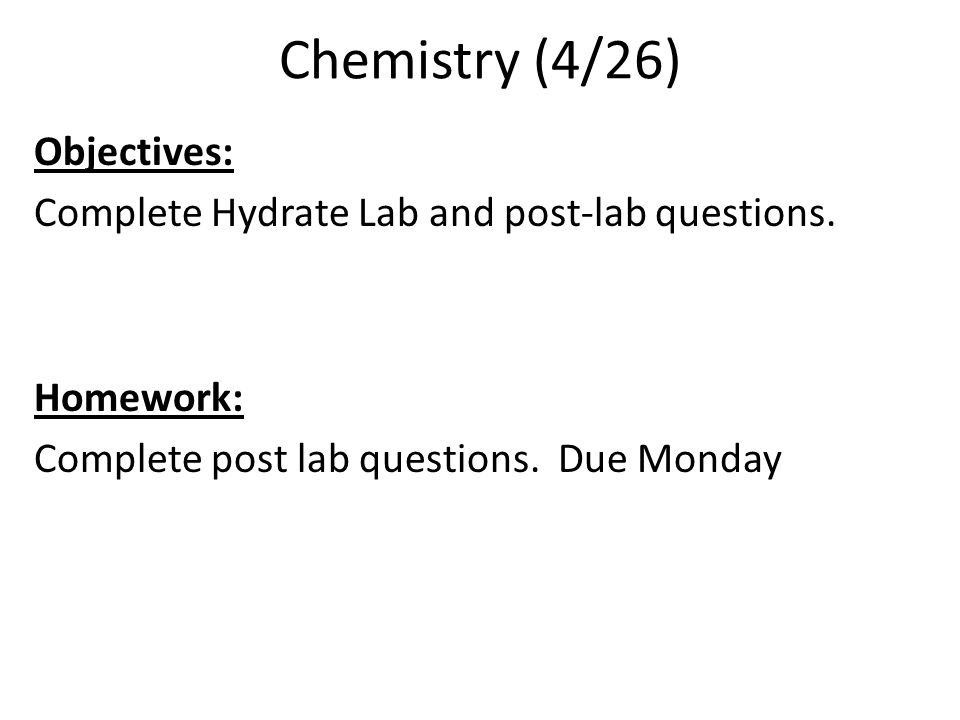 Chemistry (4/26) Objectives: