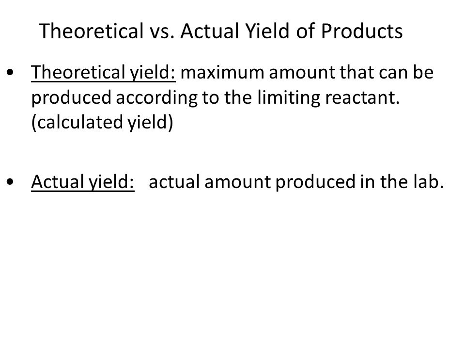 Theoretical vs. Actual Yield of Products