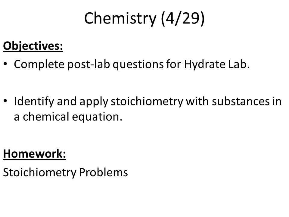 Chemistry (4/29) Objectives: