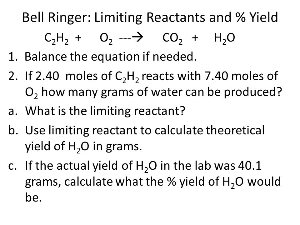 Bell Ringer: Limiting Reactants and % Yield