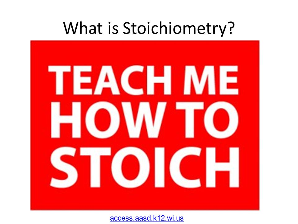 What is Stoichiometry access.aasd.k12.wi.us