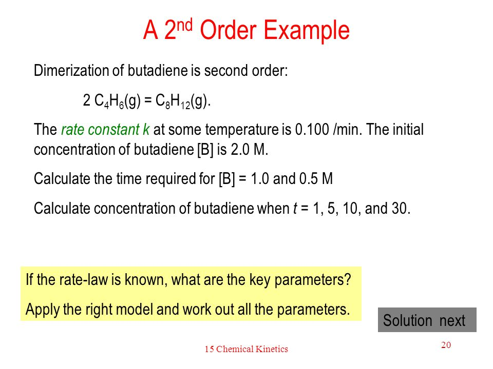 A 2nd Order Example Dimerization of butadiene is second order: