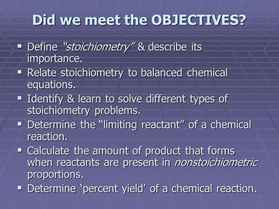 Did we meet the OBJECTIVES