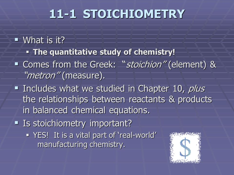 11-1 STOICHIOMETRY What is it