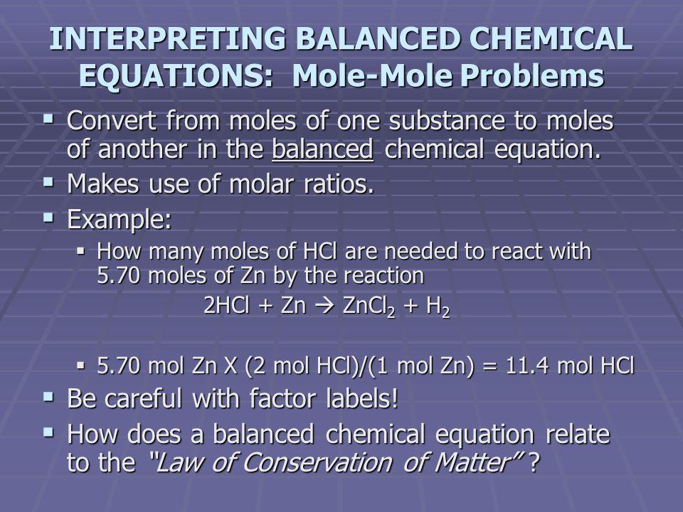 INTERPRETING BALANCED CHEMICAL EQUATIONS: Mole-Mole Problems
