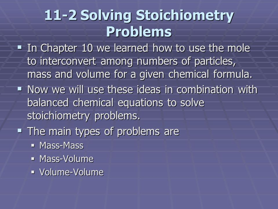 11-2 Solving Stoichiometry Problems