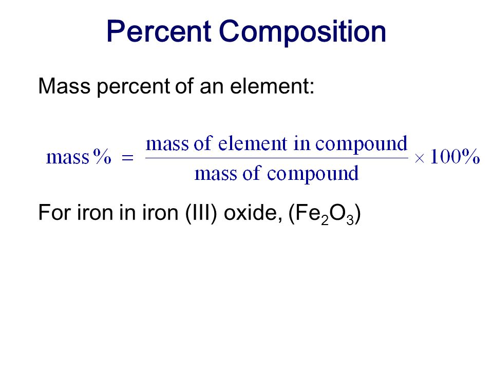 Percent Composition Mass percent of an element: