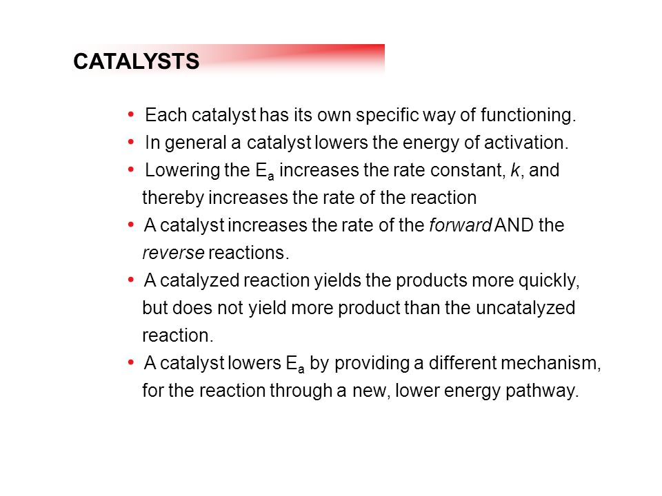 CATALYSTS Each catalyst has its own specific way of functioning.