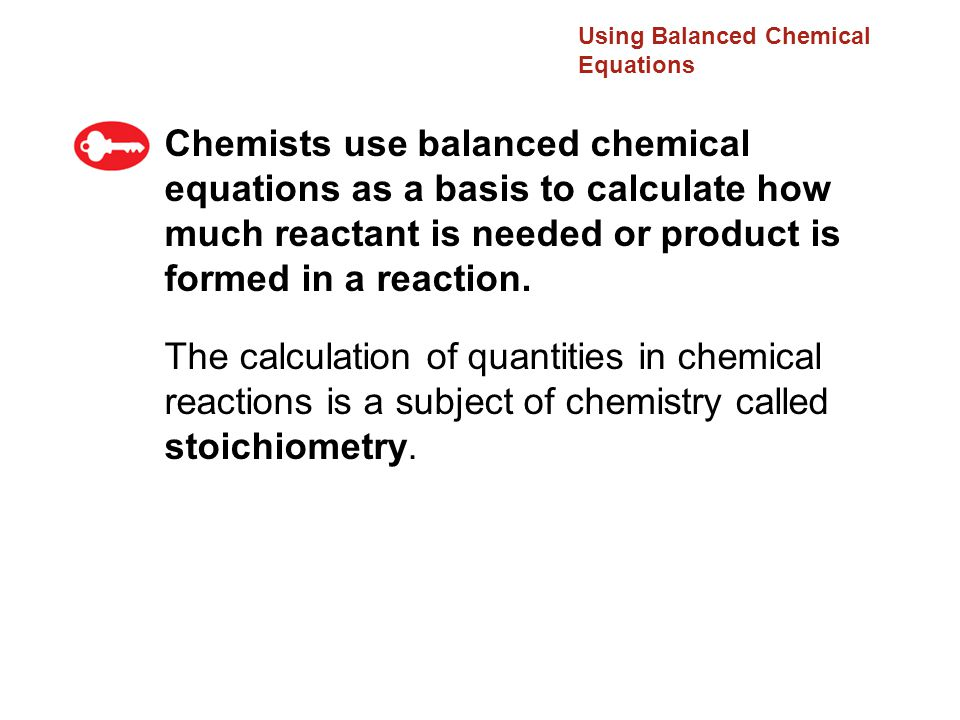 Using Balanced Chemical Equations