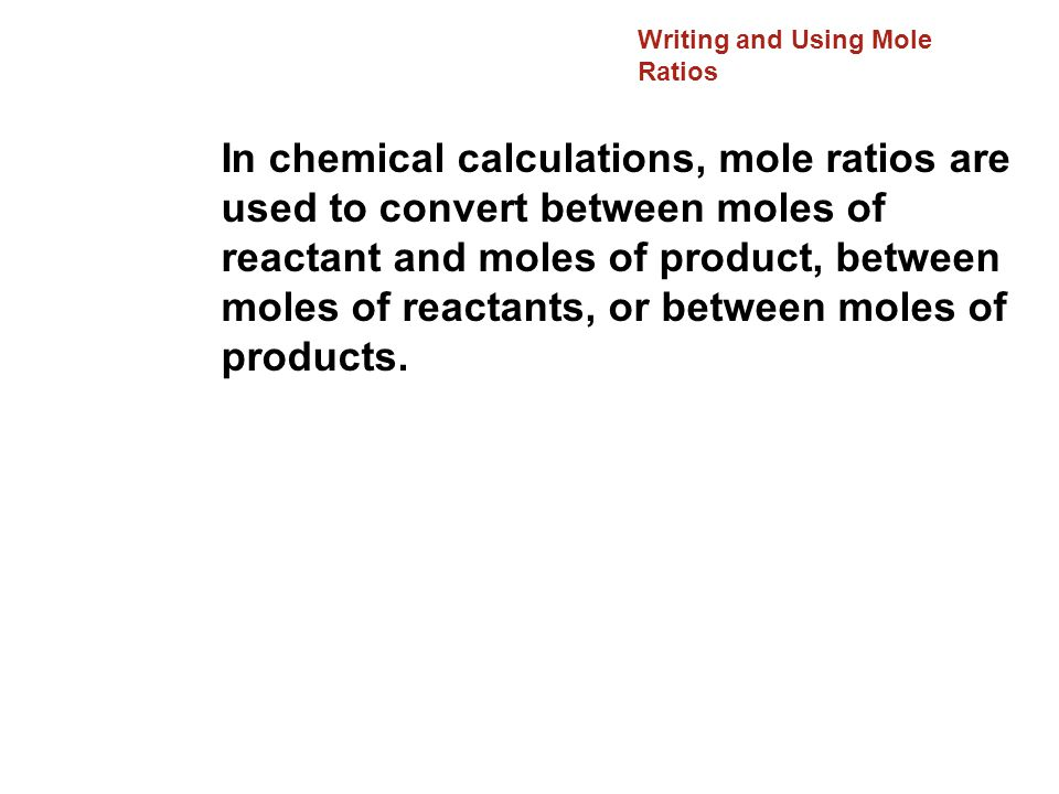 Writing and Using Mole Ratios
