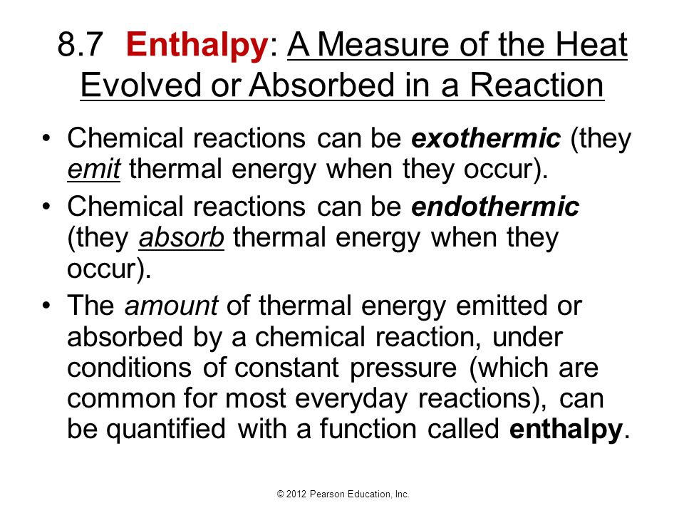 8.7 Enthalpy: A Measure of the Heat Evolved or Absorbed in a Reaction