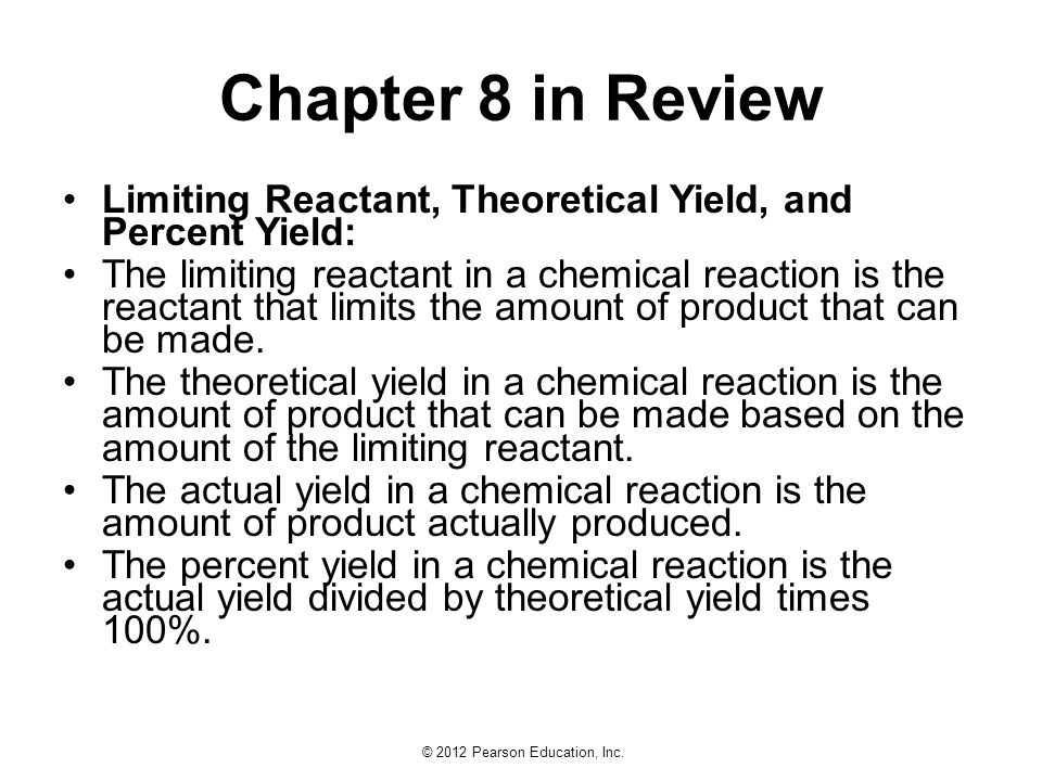 Chapter 8 in Review Limiting Reactant, Theoretical Yield, and Percent Yield: