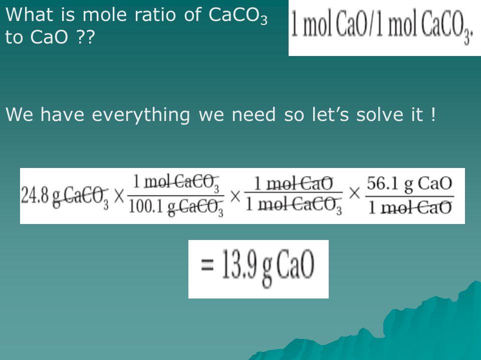 What is mole ratio of CaCO3 to CaO
