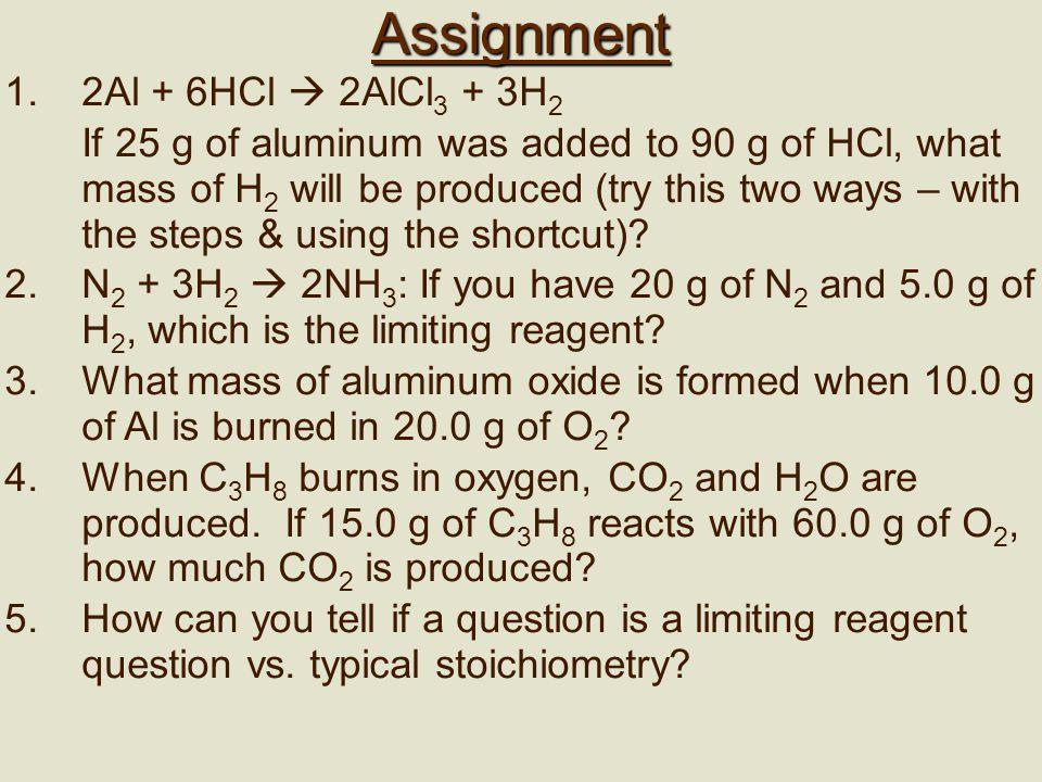 Assignment 2Al + 6HCl  2AlCl3 + 3H2