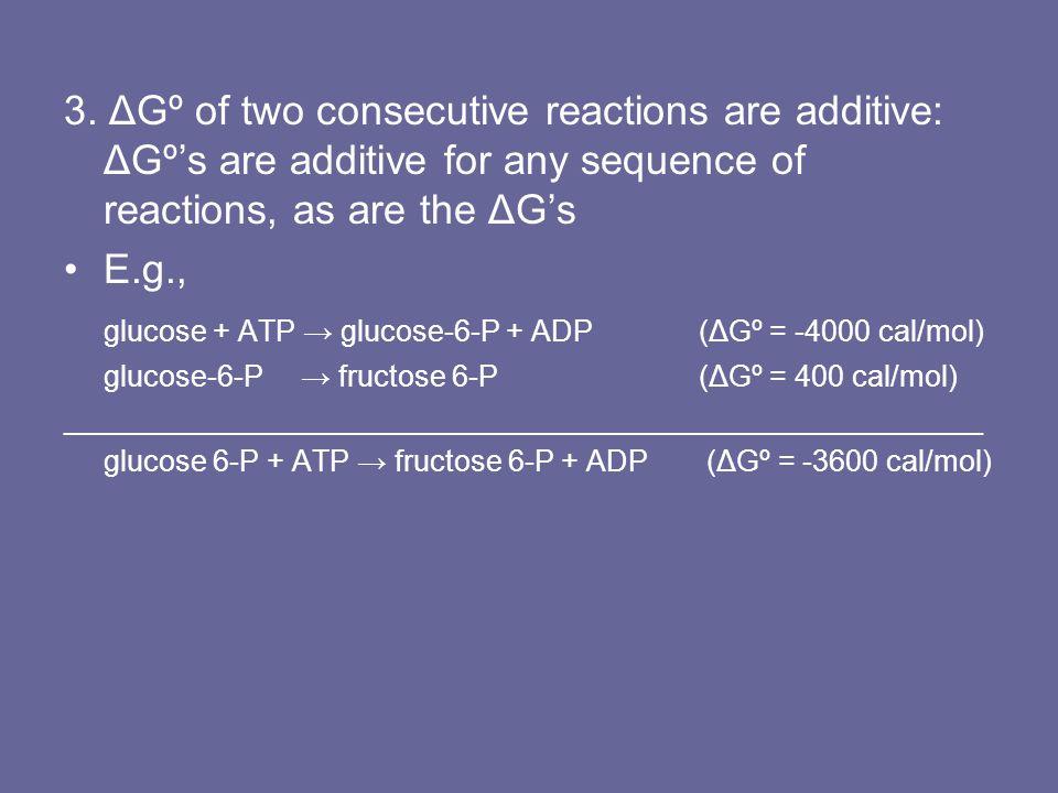 glucose + ATP → glucose-6-P + ADP (ΔGº = -4000 cal/mol)