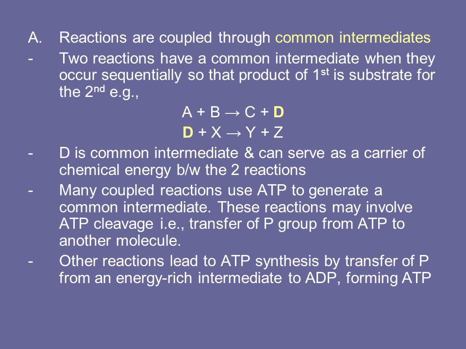 Reactions are coupled through common intermediates