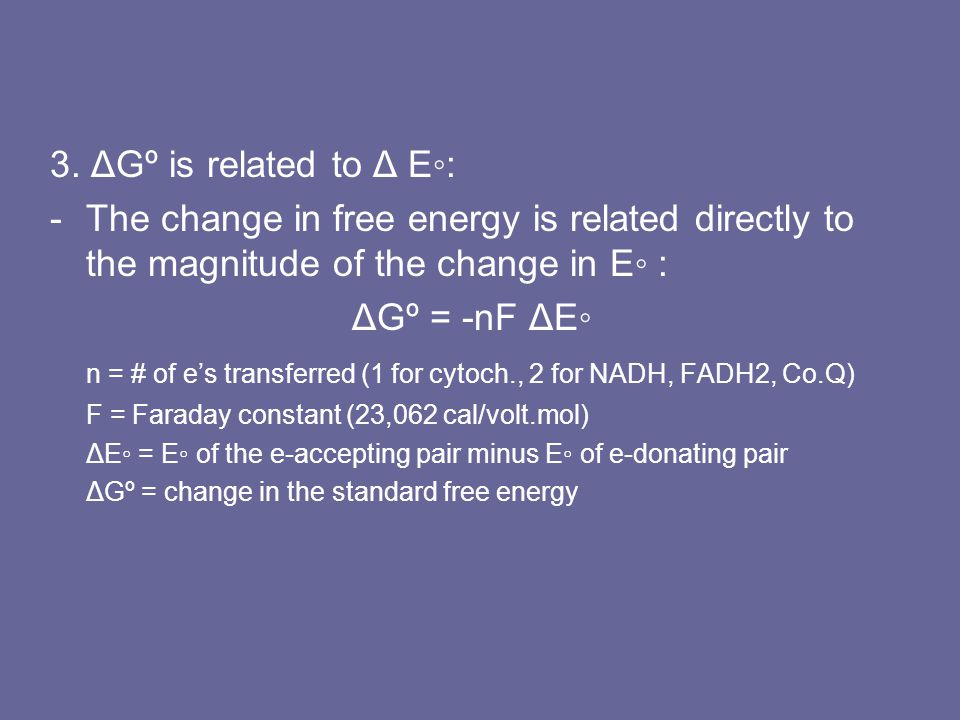 n = # of e's transferred (1 for cytoch., 2 for NADH, FADH2, Co.Q)