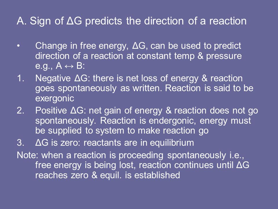 A. Sign of ΔG predicts the direction of a reaction