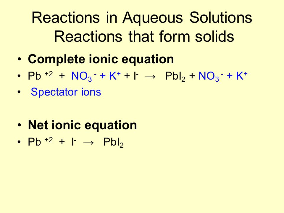 Reactions in Aqueous Solutions Reactions that form solids