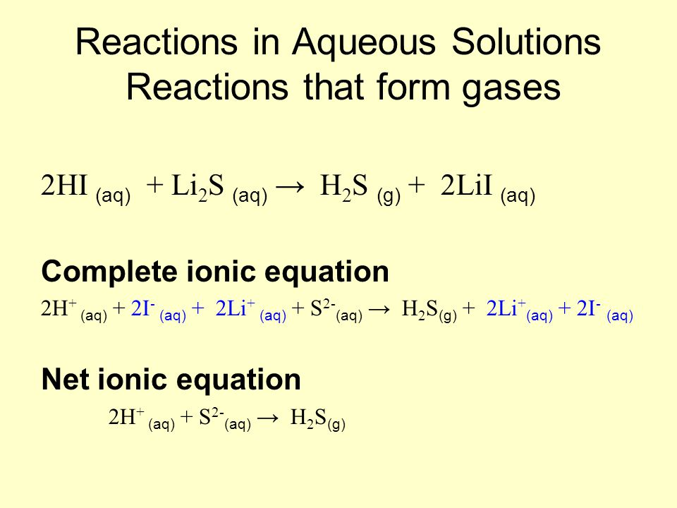 Reactions in Aqueous Solutions Reactions that form gases
