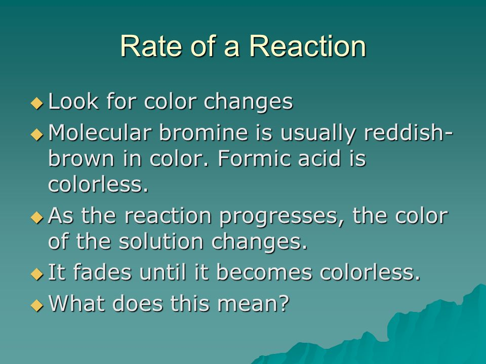 Rate of a Reaction Look for color changes