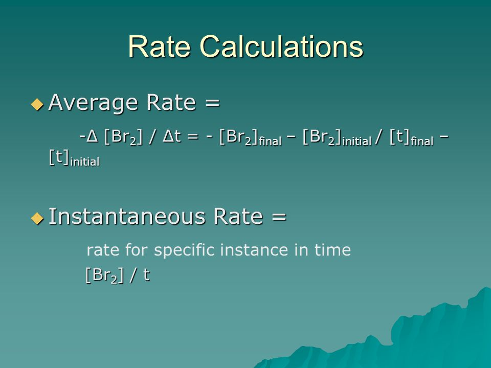 Rate Calculations Average Rate =