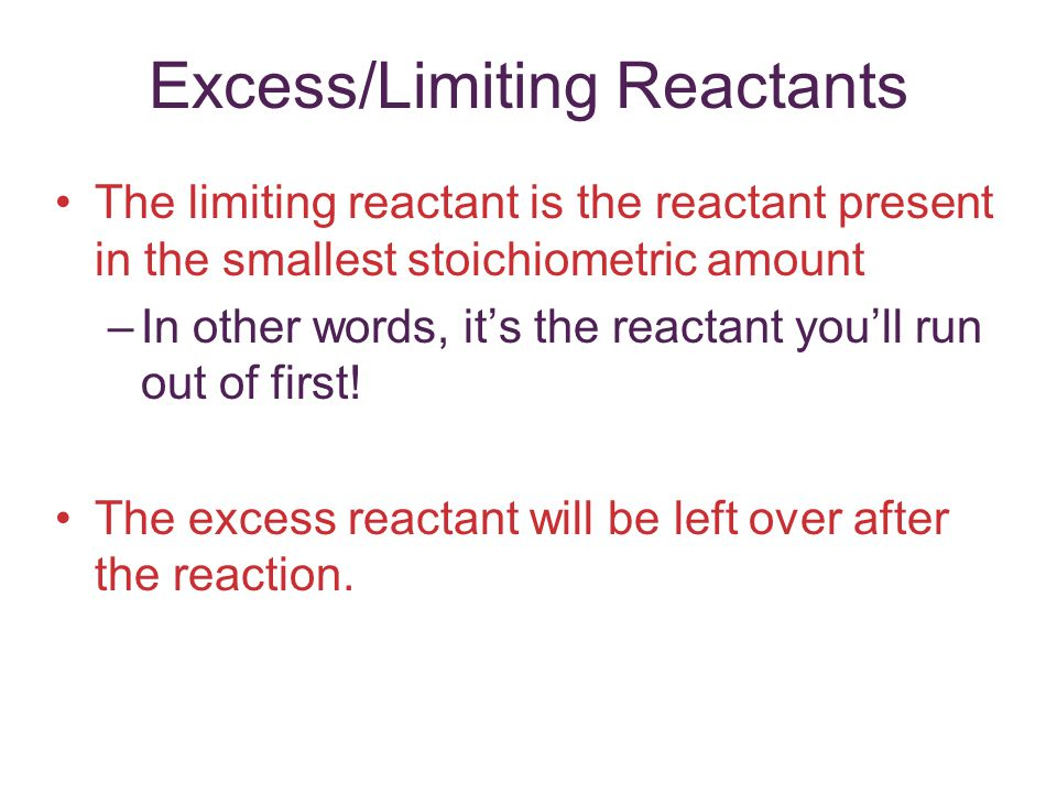 Excess/Limiting Reactants