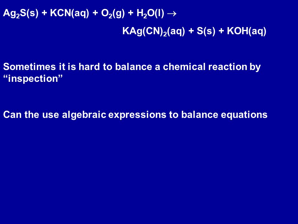 Ag2S(s) + KCN(aq) + O2(g) + H2O(l) 