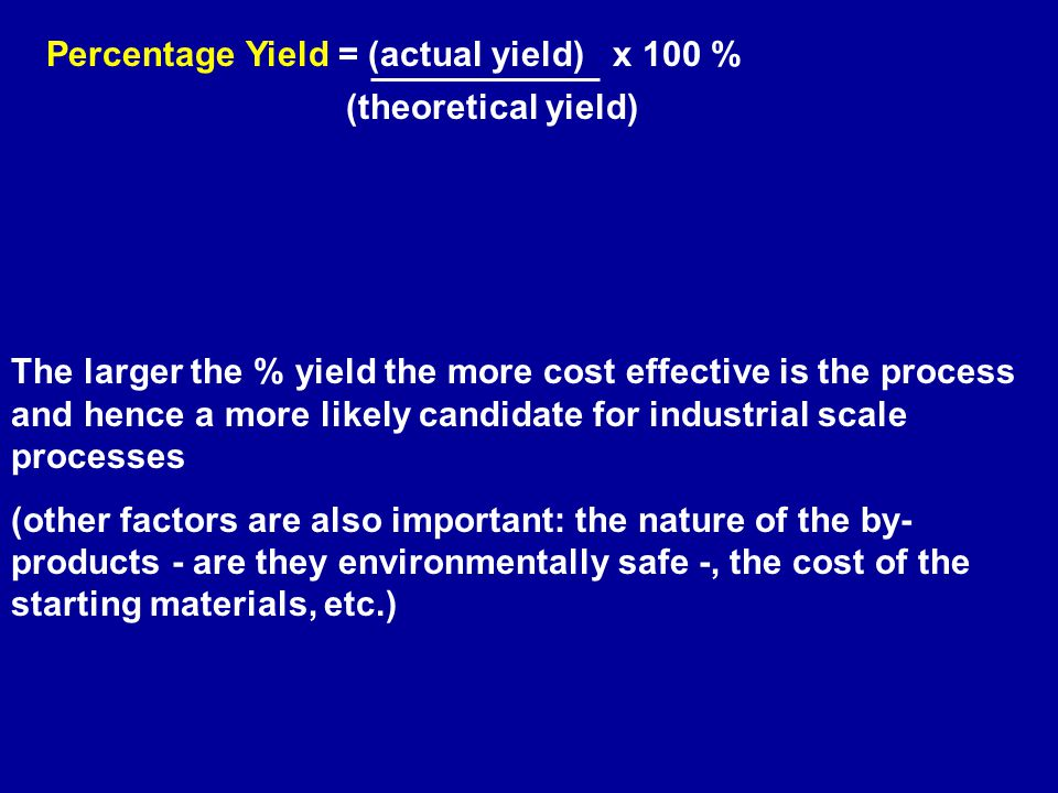 (theoretical yield) Percentage Yield = (actual yield) x 100 %