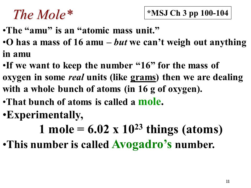 The Mole* Experimentally, 1 mole = 6.02 x 1023 things (atoms)