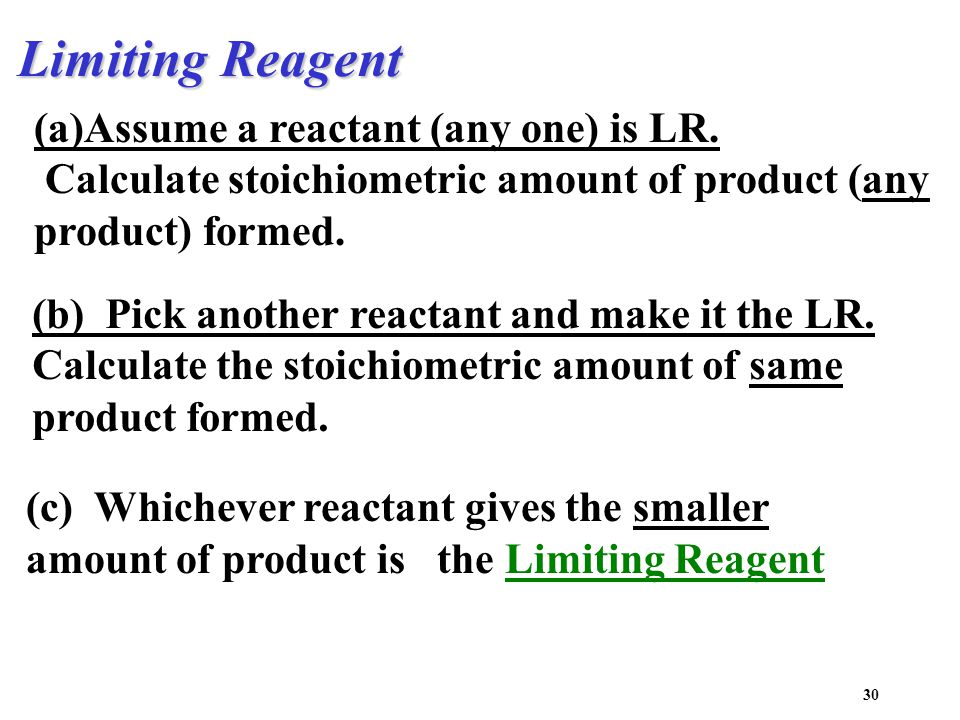 Limiting Reagent (a)Assume a reactant (any one) is LR.