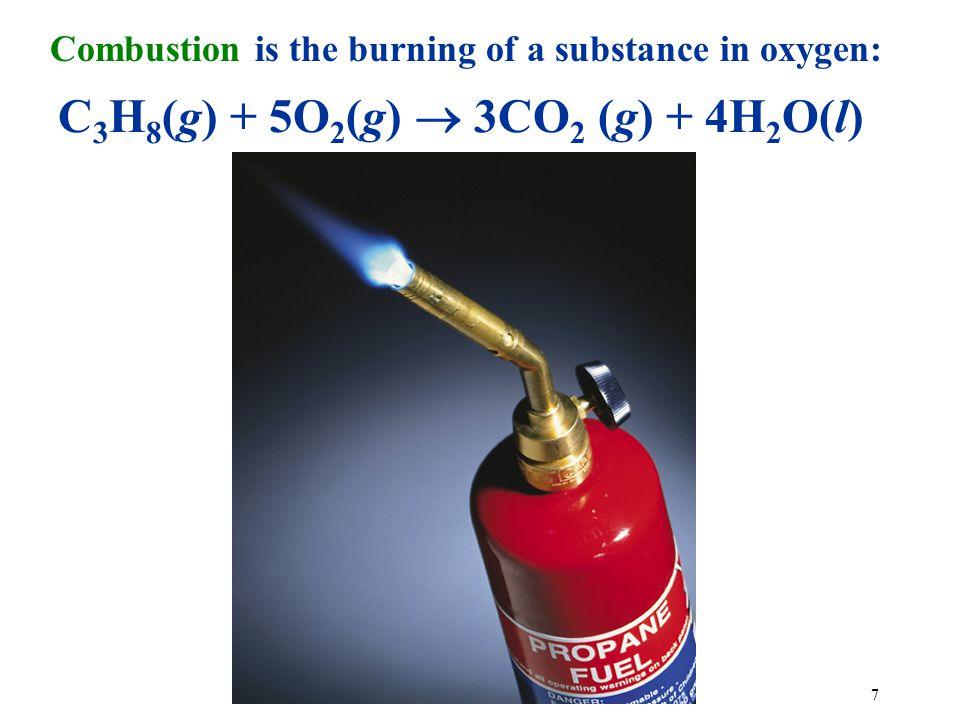 C3H8(g) + 5O2(g)  3CO2 (g) + 4H2O(l)