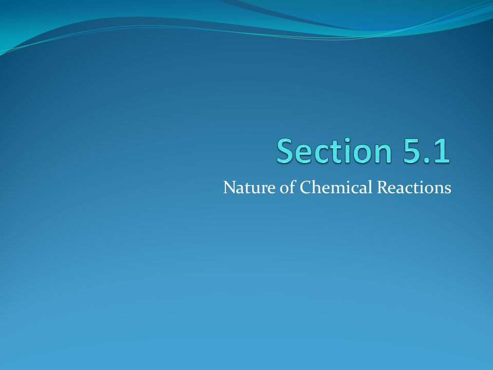 Nature of Chemical Reactions