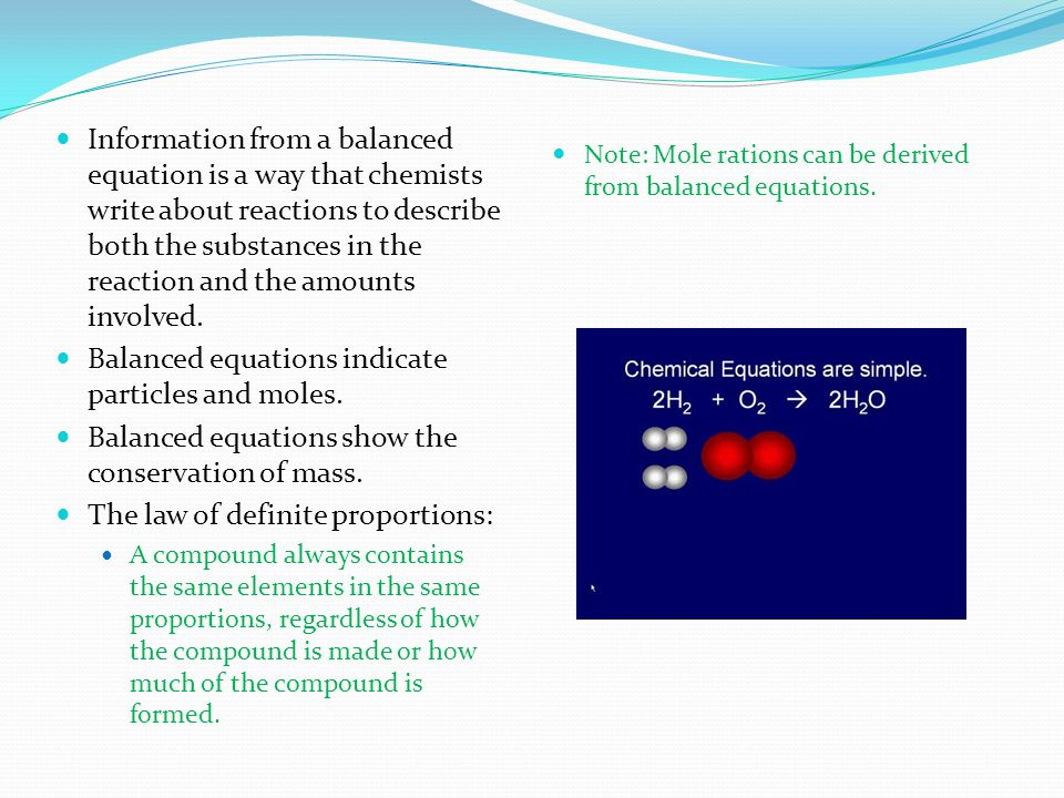 Balanced equations indicate particles and moles.