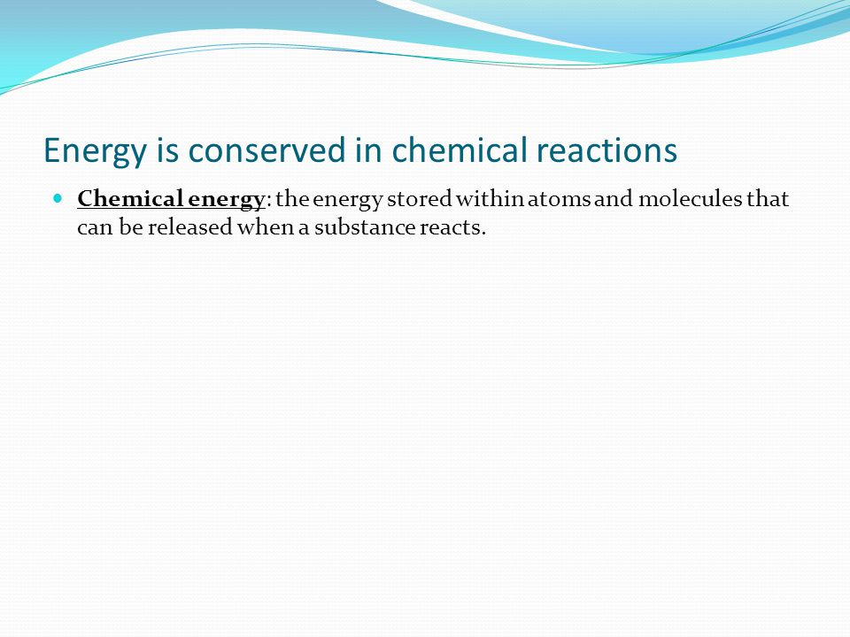 Energy is conserved in chemical reactions