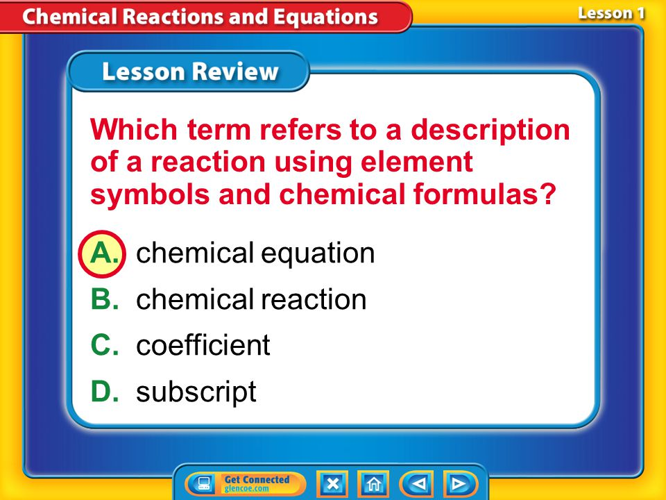 Which term refers to a description of a reaction using element symbols and chemical formulas