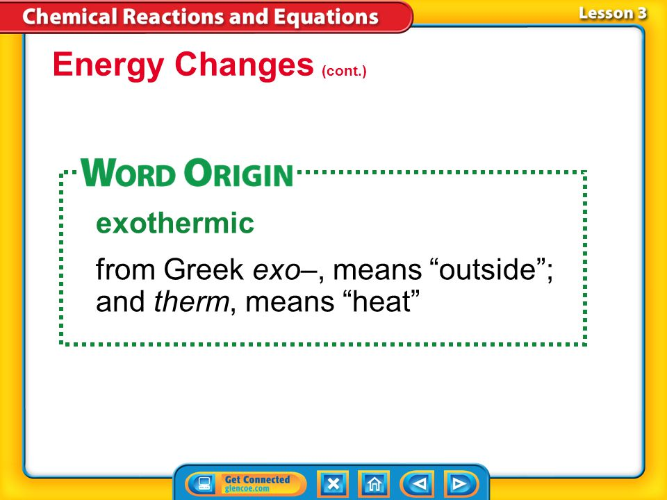Energy Changes (cont.) exothermic