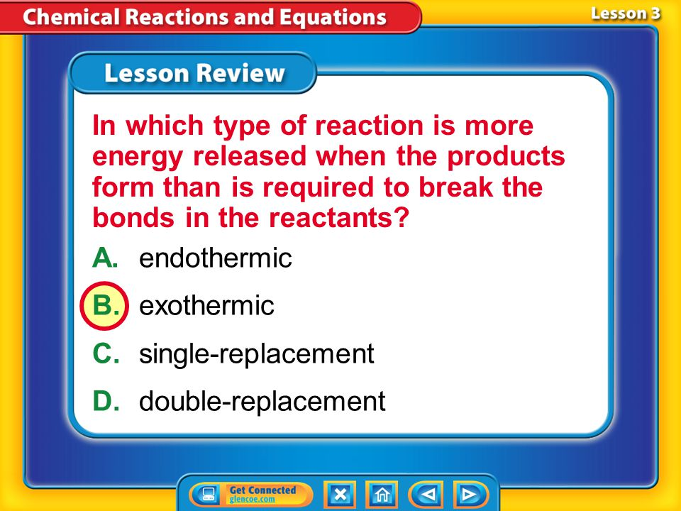 In which type of reaction is more energy released when the products form than is required to break the bonds in the reactants