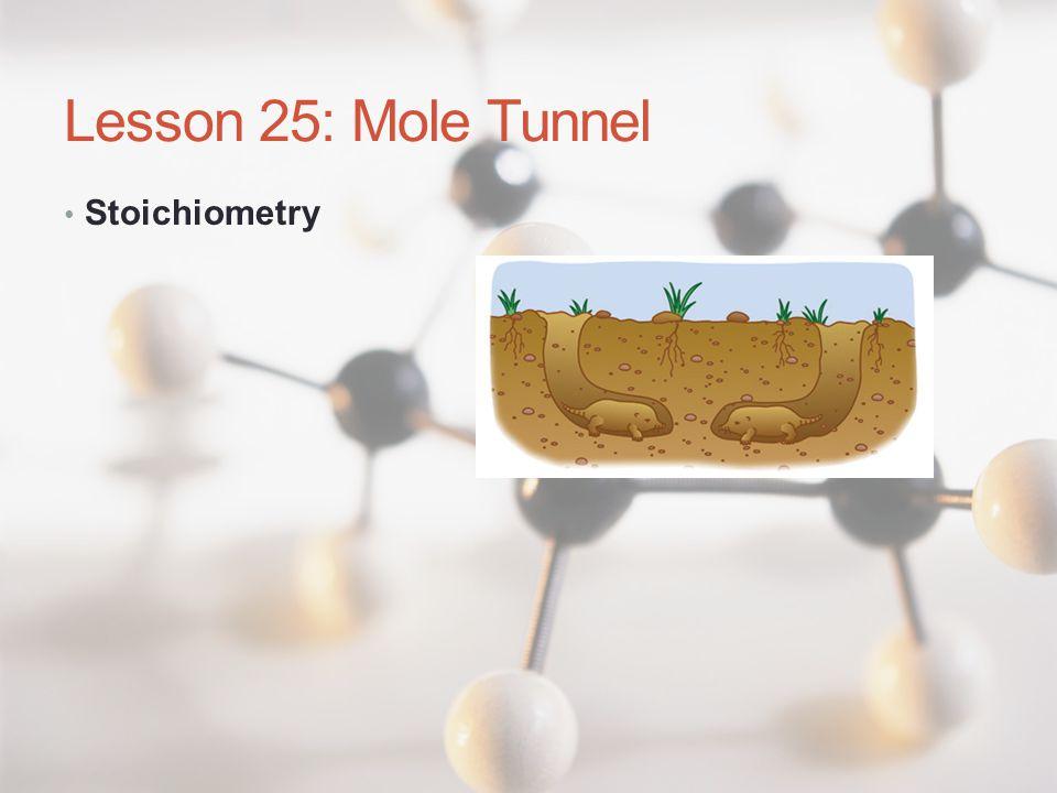 Lesson 25: Mole Tunnel Stoichiometry