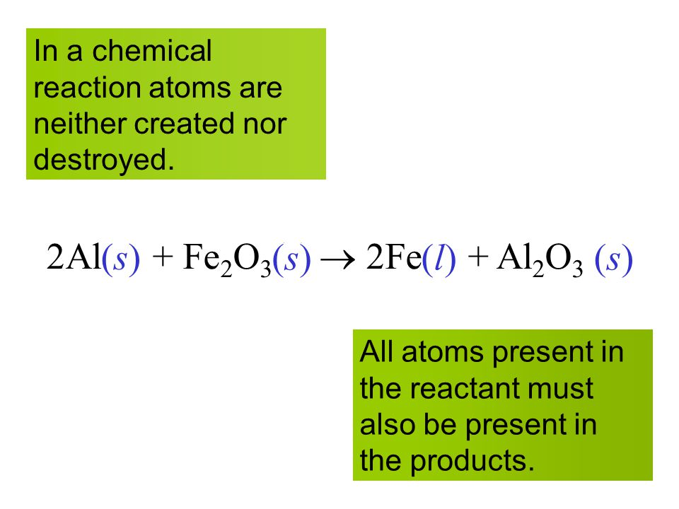 2Al(s) + Fe2O3(s)  2Fe(l) + Al2O3 (s) (s) (l)