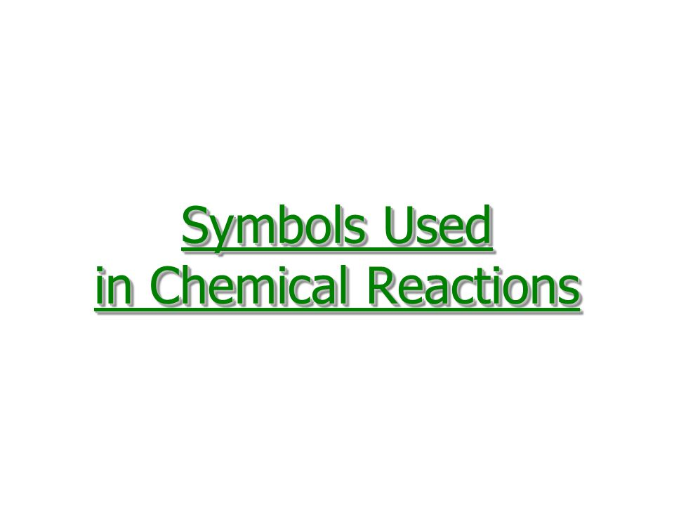 Symbols Used in Chemical Reactions