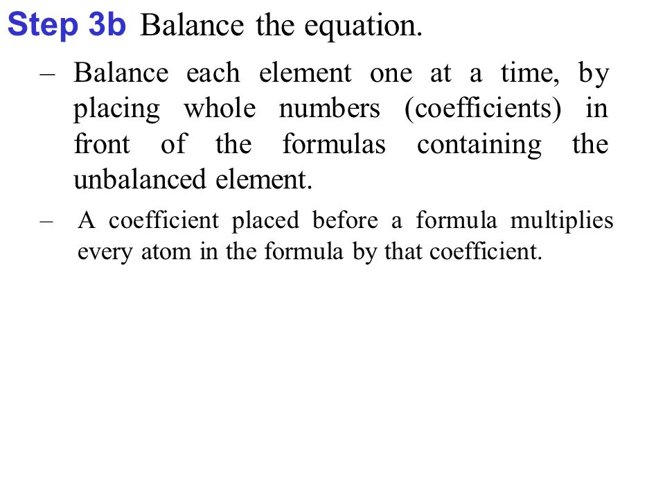 Step 3b Balance the equation.