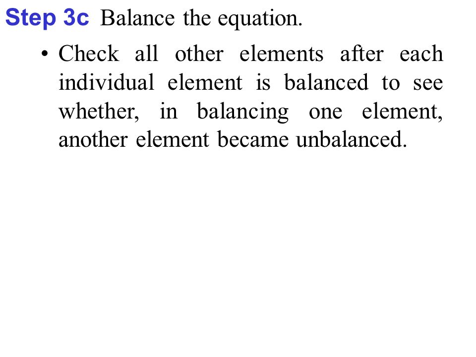 Step 3c Balance the equation.