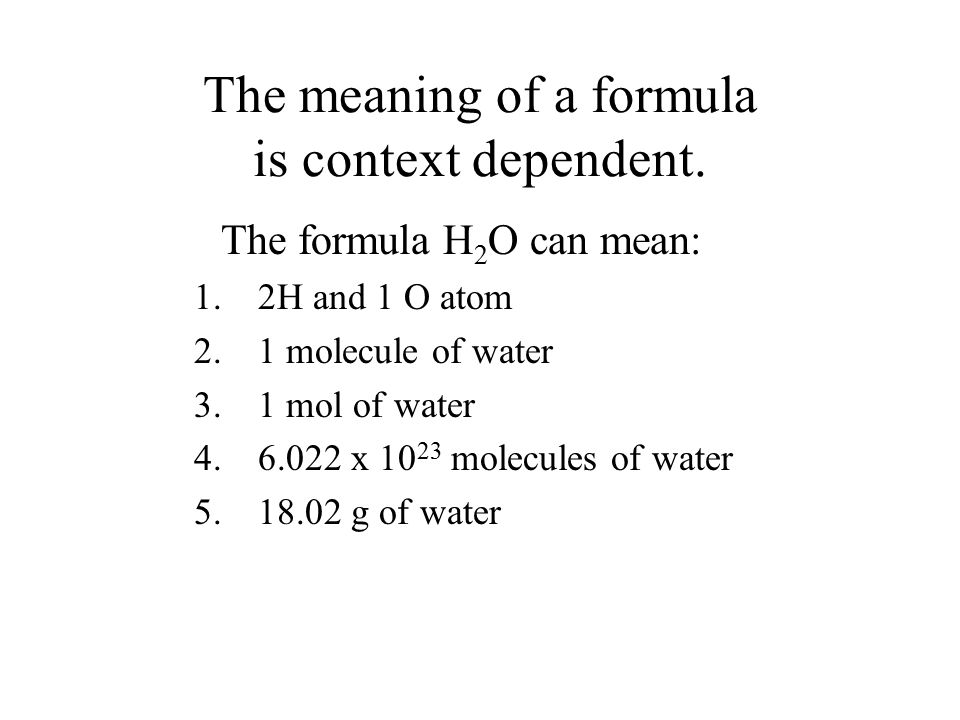 The meaning of a formula is context dependent.