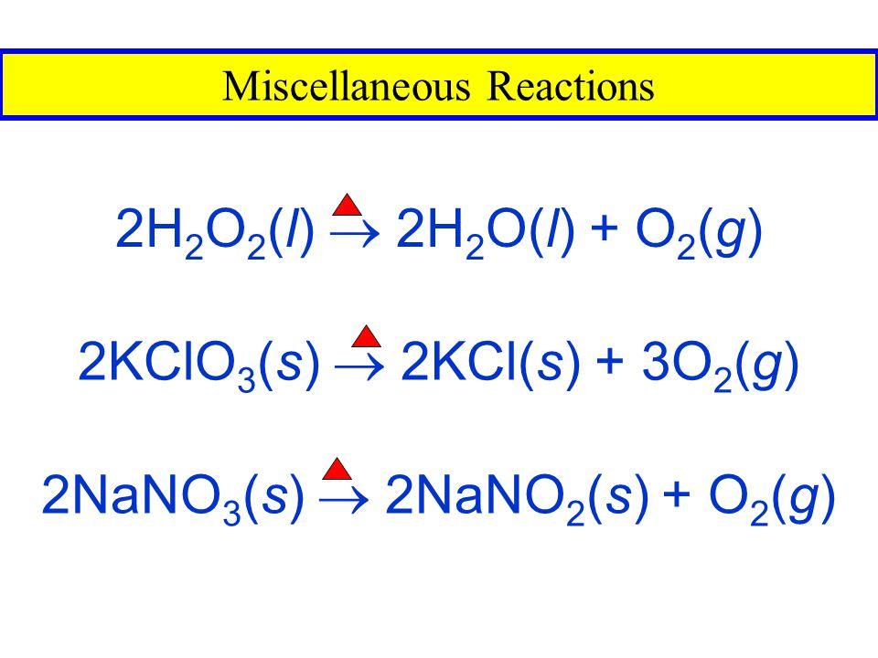 2NaNO3(s)  2NaNO2(s) + O2(g)