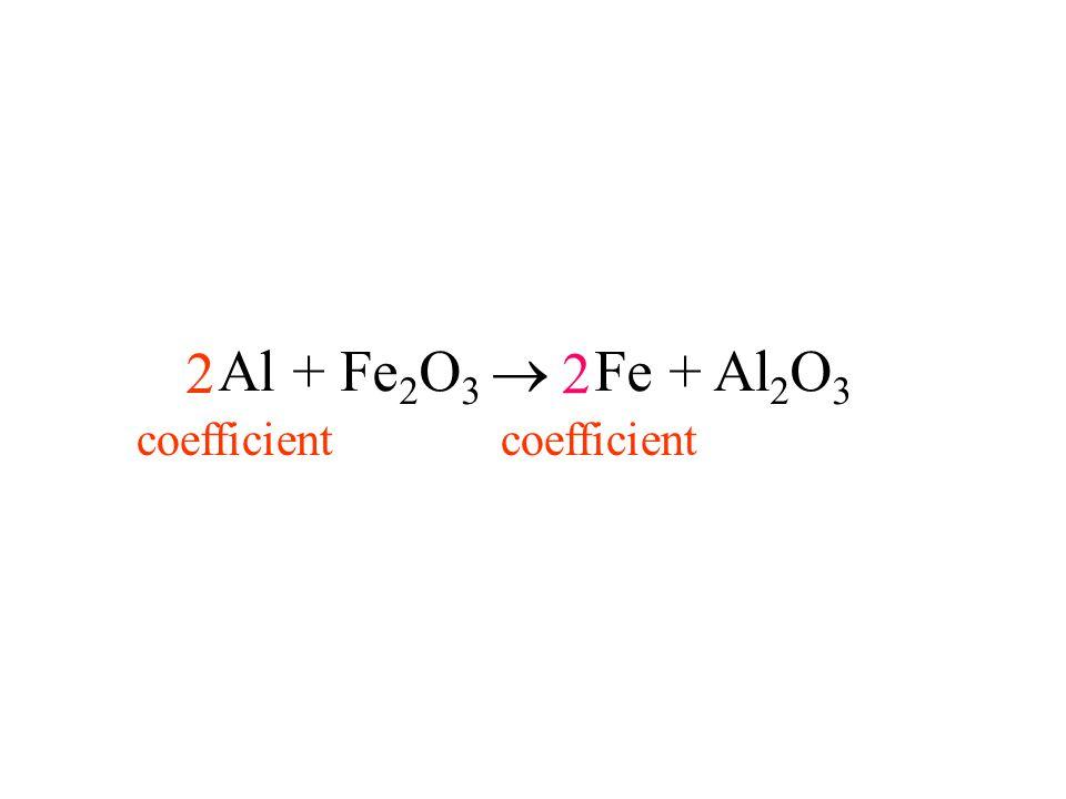 coefficient 2 Al + Fe2O3  Fe + Al2O3