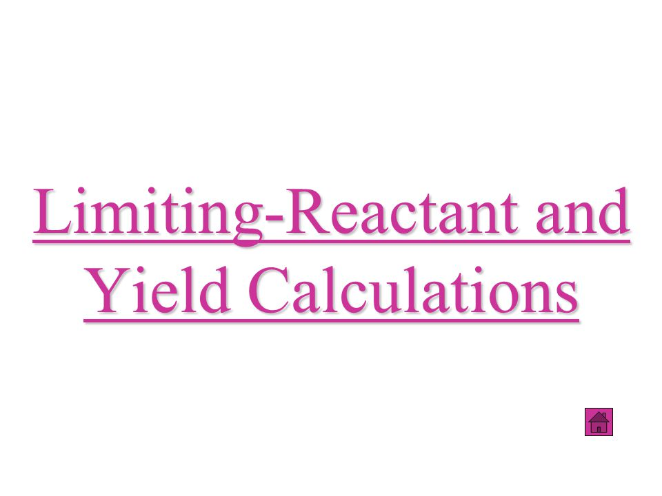 Limiting-Reactant and Yield Calculations