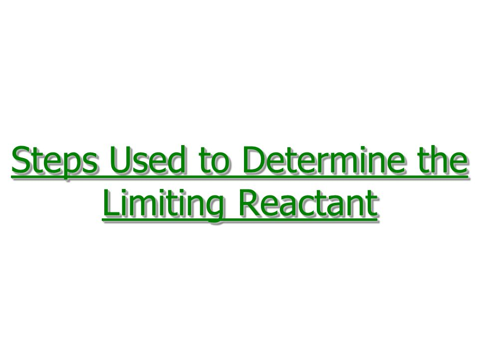 Steps Used to Determine the Limiting Reactant