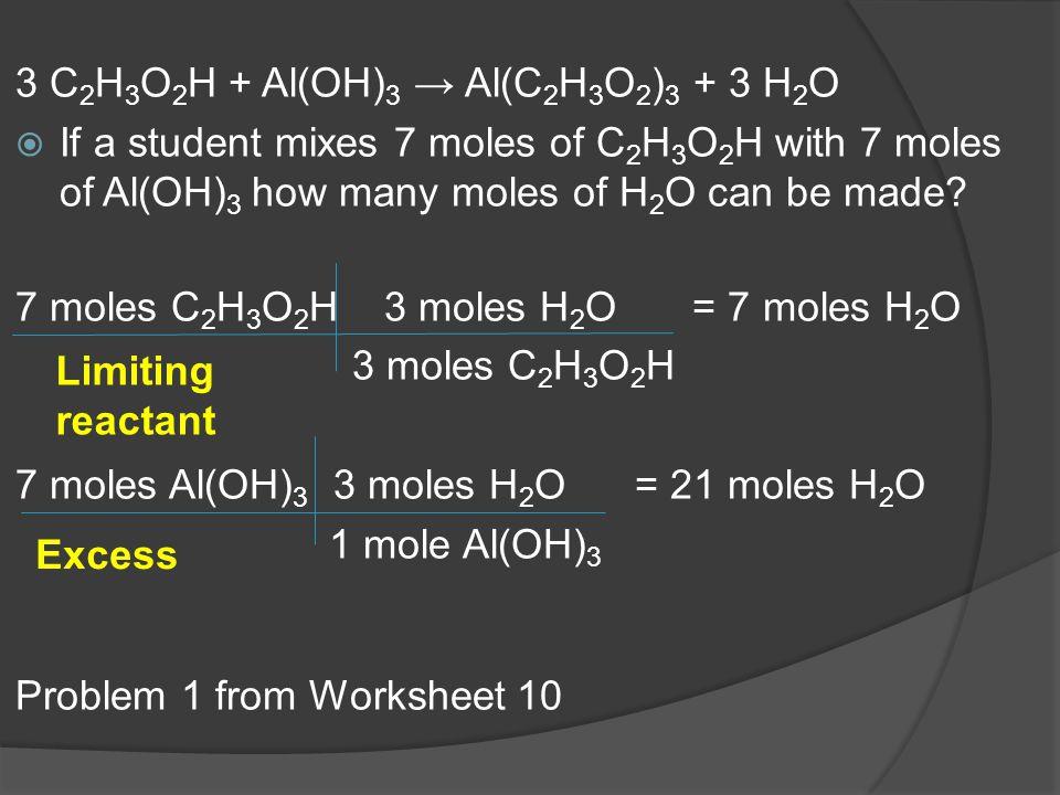 3 C2H3O2H + Al(OH)3 → Al(C2H3O2)3 + 3 H2O
