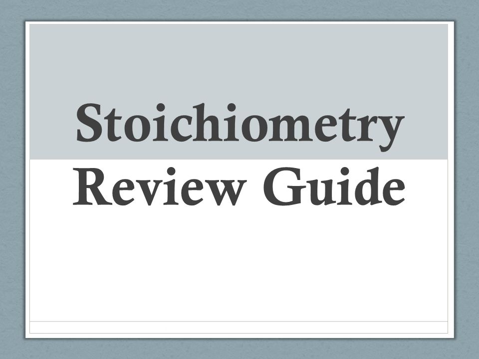 Stoichiometry Review Guide